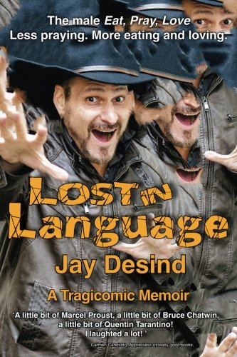 Lost in Language: A Tragicomic Memoir of How One Man Failed Language Class in Italy But Found His Voice by Pride Enterprises LLC
