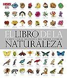 img - for El libro de la naturaleza : la gu a visual definitiva del mundo natural book / textbook / text book