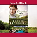 The Quarryman's Bride: Land of Shining Water, Book 2   Tracie Peterson