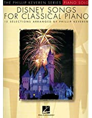 Disney Songs for Classical Piano: arr. Phillip Keveren The Phillip Keveren Series Piano Solo