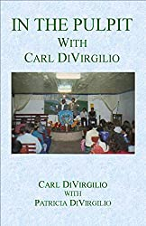 In the Pulpit with Carl DiVirgilo (In the Pulpit Series Book 1)