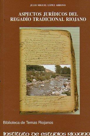 Descargar Libro Aspectos Jurídicos Del Regadío Tradicional Riojano Julio Miguel López Arroyo