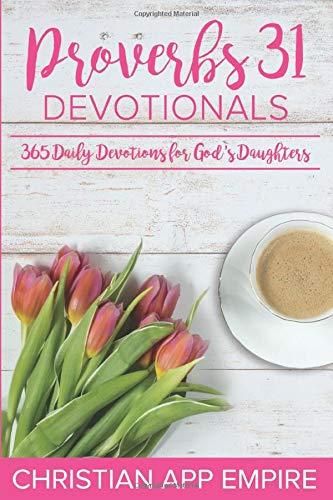 Proverbs 31 Devotionals: 365 Daily Devotions For God's Daughters (Discovery House Publishers)