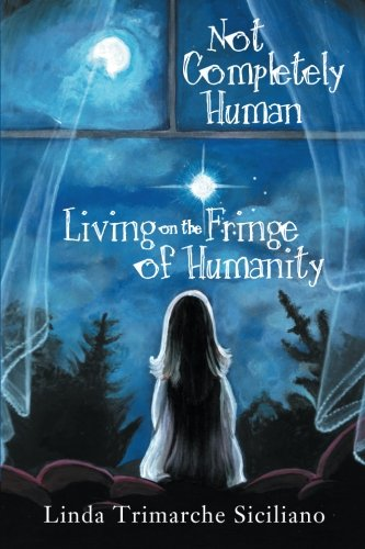 Download Not Completely Human Living on the Fringe of Humanity pdf