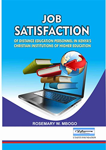 JOB SATISFACTION OF DISTANCE EDUCATION PERSONNEL IN KENYA'S CHRISTIAN  INSTITUTIONS OF HIGHER EDUCATION