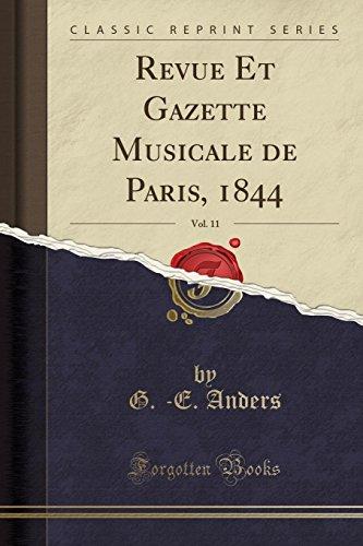 Revue Et Gazette Musicale de Paris, 1844, Vol. 11 (Classic Reprint) (French Edition)
