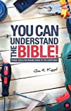 You Can Understand the Bible!, Glen H. Kippel, 1615799567