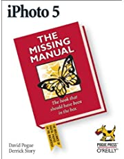 iPhoto 5: The Missing Manual: The Missing Manual