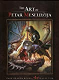 The Art of Petar Meseldzija: Art Collection