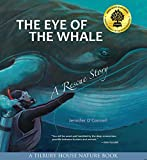 The Eye of the Whale: A Rescue Story (Tilbury House Nature Book)