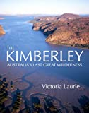 The Kimberley: Australia's Last Great Wilderness
