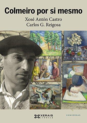 Descargar Libro Colmeiro Por Si Mesmo Xosé Antón Castro Fernández