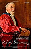 img - for Robert Browning: 21st-Century Oxford Authors by Richard Cronin (2015-02-18) book / textbook / text book