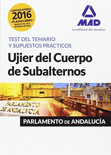 Ujier del Cuerpo de Subalternos del Parlamento de Andalucía. Test del temario y supuestos prácticos