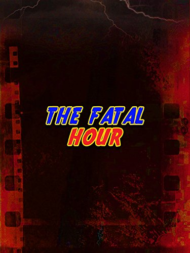 The Fatal Hour Film