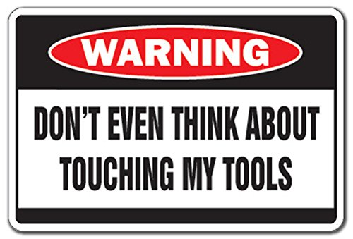 Don't Touch My Tools Warning Sign | Indoor/Outdoor | Funny Home Décor for Garages, Living Rooms, Bedroom, Offices Danger Funny Gag Gift Dad Workshop Carpenter Sign Wall Plaque Decoration - Carpenters Workshop