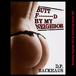 Butt F---ed by My Neighbor Audiobook