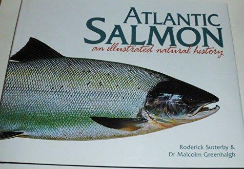 Atlantic Salmon - Atlantic Salmon: An Illustrated Natural History