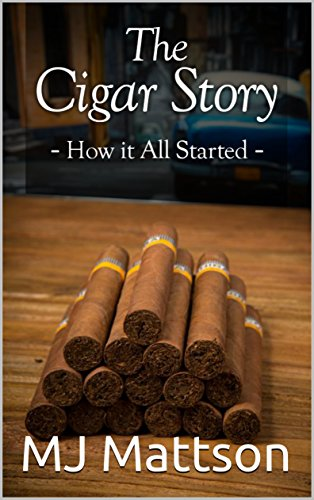 The Cigar Story: How It All Started (Cigars Book - Cigar Factory