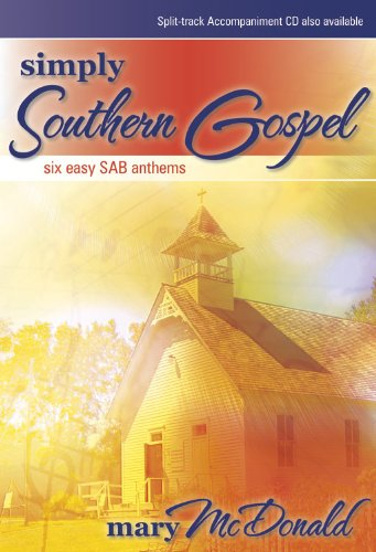 (Simply Southern Gospel: Six Easy SAB Anthems)