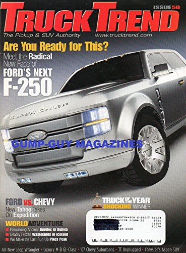 - Truck Trend #50 March April 2006 Magazine ALL-NEW JEEP WRANGLER Luxury M-B GL-Class 2007 CHEVY SUBURBANS TT Unplugged CHRYSLER'S ASPEN SUV Ford's Next F-250 PRE-OWNED 1998-2005 FORD RANGER