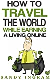 How to travel the world and make money online. Where to find these gigs and jobs and how to get started.  Each methodology is proven, tested and is verifiable. Written by a retired expat living offshore.Update April 2019 - Thank you. No job, no boss...