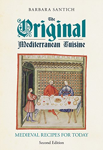 The Original Mediterranean Cuisine: Medieval Recipes for Today by Barbara Santich