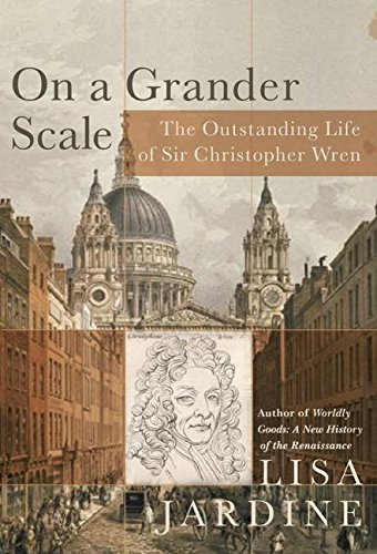 - On a Grander Scale: The Outstanding Life of Sir Christopher Wren