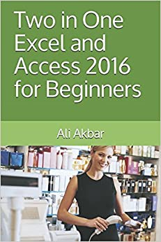 Two in One: Excel and Access 2016 for Beginners