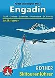 Engadin: Scuol - Zernez - Samedan - Pontresina - St. Moritz. 50 Skitouren (Rother Skitourenführer)
