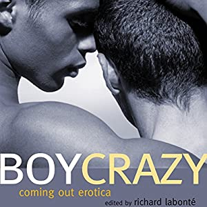 Boy Crazy: Coming Out Erotica Audiobook