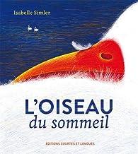 L'oiseau du sommeil par Isabelle Simler