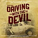 Driving with the Devil: Southern Moonshine, Detroit Wheels, and the Birth of NASCAR Audiobook by Neal Thompson Narrated by Buz Mckim