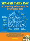 Spanish Every Day with Audio CDs: A Learning Adventure for Young Readers