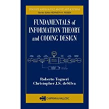 Fundamentals of Information Theory and Coding Design (Discrete Mathematics and Its Applications)