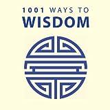 1001 Ways to Wisdom, Anne Moreland, 1848585470