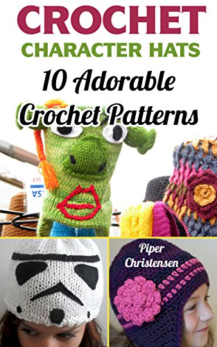 Crochet Character Hats: 10 Adorable Crochet Patterns (Hat Granny)
