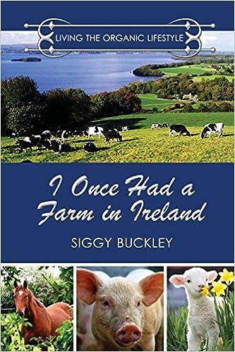 I Once Had A Farm In Ireland Siggy Buckley 9781943274659