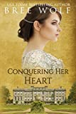 Conquering her Heart: A Regency Romance (A Forbidden Love Novella Series) by  Bree Wolf in stock, buy online here