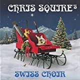Chris Squire's Swiss Choir by Mailboat Records (2009-10-06)