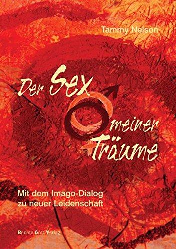 Der Sex meiner Träume: Mit dem IMAGO-Dialog zu neuer Leidenschaft