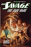 Doc Savage: The Jade Ogre (The Wild Adventures of Doc Savage)