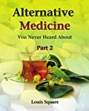 Alternative Medicine You Never Heard About, Louis Square, 1451553080
