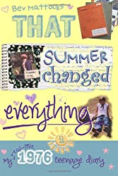 That Summer Changed Everything: My Real-Life 1976 Teenage Diary