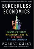 img - for Borderless Economics: Chinese Sea Turtles, Indian Fridges and the New Fruits of Global Capitalism book / textbook / text book