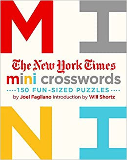 The New York Times Mini Crosswords Volume 1 150 Easy Fun Sized