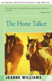 The Horse Talker, Jeanne Williams, 0595095879