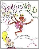 Emily Goes Wild, Betty Lou Phillips, 158685268X