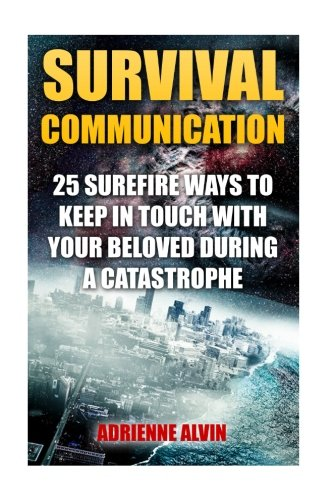 survival-communication-25-surefire-ways-to-keep-in-touch-with-your-beloved-during-a-catastrophe