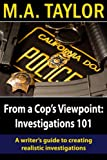 From a Cop's Viewpoint: Investigations 101 (Law Enforcement 101 Book 1)